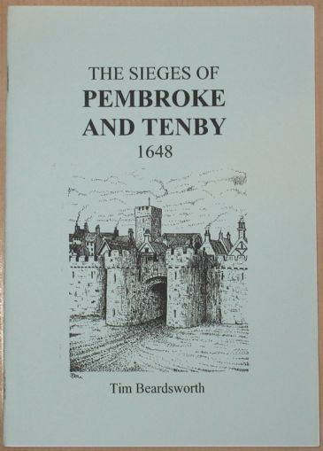 The Sieges of Pembroke and Tenby 1648, by Tim Beardsworth